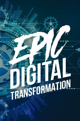 Epic Digital Transformation